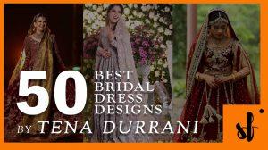 50 Best Pakistani Bridal Dresses by Tena Durrani 153 TENA DURRANI WEDDING DRESSES