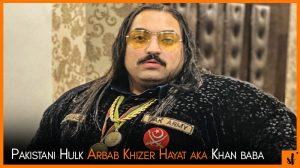 Pakistani hulk Khan baba of mardan