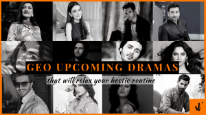 Geo Upcoming Dramas