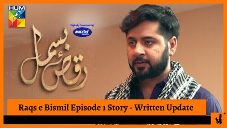 Raqs e Bismil episode 1 story